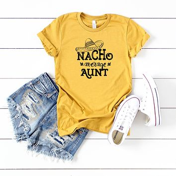 Nacho Average Aunt | Short Sleeve Graphic Tee
