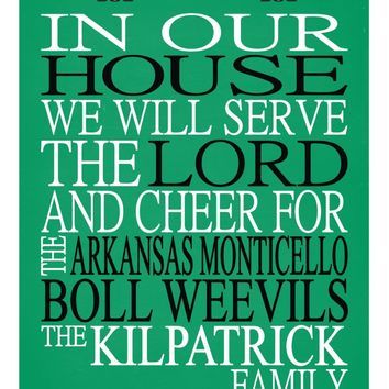 In Our House We Will Serve The Lord And Cheer for The Arkansas Monticello Boll Weevils Personalized Christian Print - sports art - multiple sizes