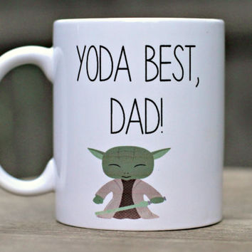 Yoda mug, Fathers day gift, Mug for Dad, Yoda best Dad mug, Best dad quote mug, Gift for dad