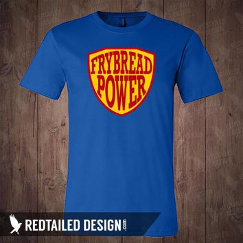 Frybread Power T-Shirt - Native American Clothing - Indigenous