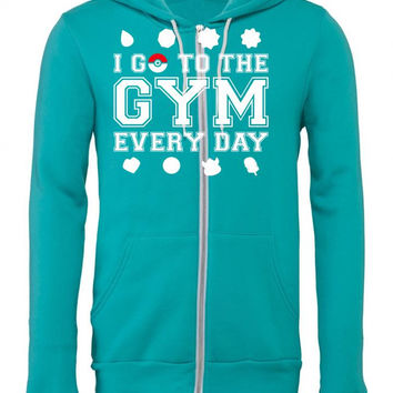 I Go To The Gym Everyday, Pokemon Gym Shirt Zipper Hoodie