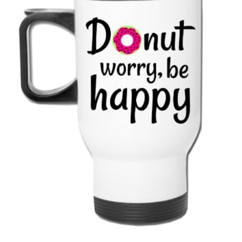 Donut worry be happy - Travel Mug