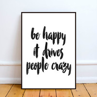 Be Happy It Drives People Crazy, Motivational Inspirational Poster, Decoration, Hand Written, Watercolor, Dorm Art, Graduation Gift,word art