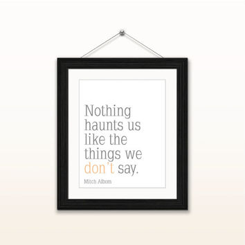 Nothing haunts us - 8x10 digital download, typography poster, home decor, wall art print, instant download, printable, motivational quotes