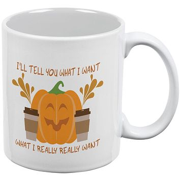 Autumn What I Really Want Is Pumpkin Spice All Over Coffee Mug