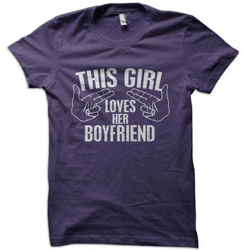 This Girl Loves Her Boyfriend T-Shirt - t shirt double guns girlfriend love thumbs up couple tshirt valentines day tee gift