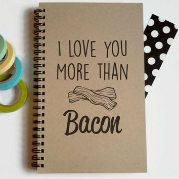 Writing journal, spiral notebook, sketchbook, blank journal, lined notebook, custom, personalized -I love you more than bacon, funny quote