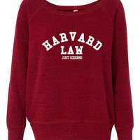 Fashion Sweatshirt Harvard Law Just Kidding Fashion As seen on TV Sweatshirt Great Tumblr Item Harvard Law Ladies Sweatshirt fashion Shirt