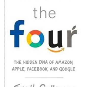 The Four: The Hidden Dna Of Amazon, Apple, Facebook, And Google, Book by Scott Galloway (Hardcover) | chapters.indigo.ca