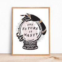 The Future is Nasty Wall Art Print