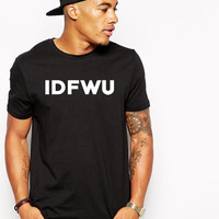IDFWU Shirt - Big Sean Tshirt - Hip Hop - Big Sean IDFWU T-Shirt - Kayne West - DJ Mustard
