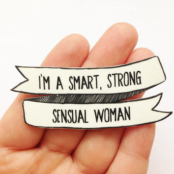 Tina Belcher Brooch - I'm a Smart, Strong, Sensual Woman - Bob's Burgers Pin