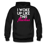 I Woke Up Like This Flawless Shirt hoodie sweatshirt tshirt