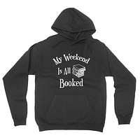 My weekend is all booked funny sweater, gift for teacher, teacher hoodie