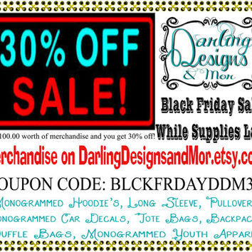 Black Friday Sale...One day only 30% off  merchandise while supplies last!!