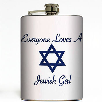 Everyone Loves a Jewish Girl Flask 8oz Stainless Steel Hip Liquor Star of David Mitzvah Mazel Tov!