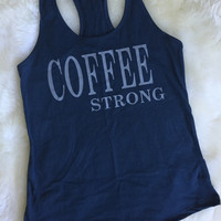 Coffee strong tank top with grey writing