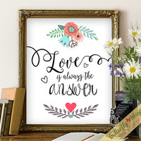 Love is the answer print, Love printable, Wisdom quote, framed quotes, inspirational quote, wall art quote, canvas quote, quote print