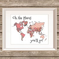 Dr. Seuss/ Oh The Places You'll Go! Printable /Instant Download Print/Nursery Print/ Travel Quote Print/ Brave Printable/ World Map