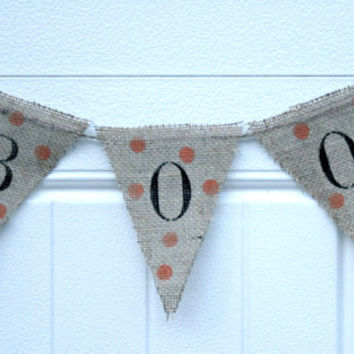 Burlap Banner - BOO - Halloween Banner, Bunting, Pennant, Holiday Decor