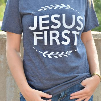 Jesus First Tee