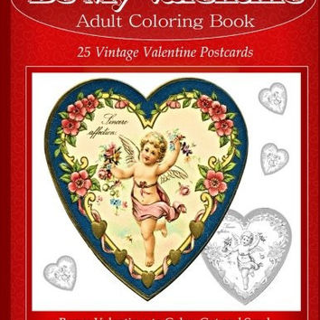 Be My Valentine Adult Coloring Book: 25 Vintage Valentine Postcards: Bonus Valentines to Color, Cut and Send (Adult Coloring Books) (Volume 9)