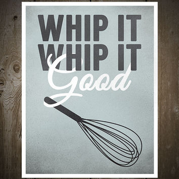 Whip It Whip It Good, Print Poster