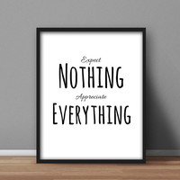 "Motivational Printables, Black and White Wall Art, Home Office Decor ""Expect Nothing, Appreciate Everything"" 8x10 typography quote"