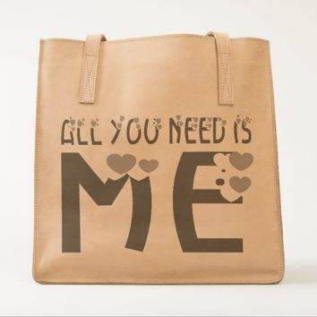 All You Need Is Me Tote