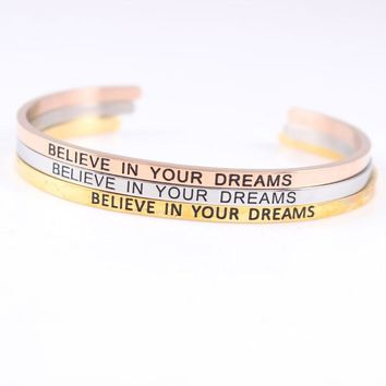 316L Stainless Steel Engraved BELIEVE IN YOUR DREAMS Positive Inspirational Quote Cuff Mantra Bracelet Bangle For Women Men