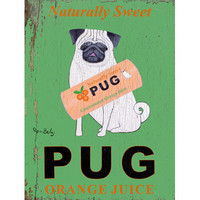 Naturally Sweet Pug Orange Juice by Artist Ken Bailey Wood Sign
