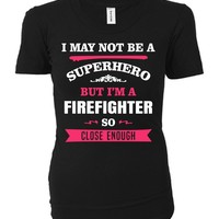 Funny Gift For A Superhero Firefighter - Ladies T-shirt