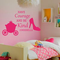 Cinderella Wall Decals Quote Have Courage And Be Kind Vinyl Decal Shoe Sticker Bedroom Interior Design Mural Girl Nursery Decor MR353