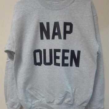 Nap Queen Sweatshirt, Funny Sweater Nap Queen Sayings Sweatshirt Clothes, Tumblr sweatshirts