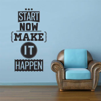 Wall Vinyl Sticker Decals Decor Art Kitchen Design Mural Words Sign Quote Start now make it happen (z2954)