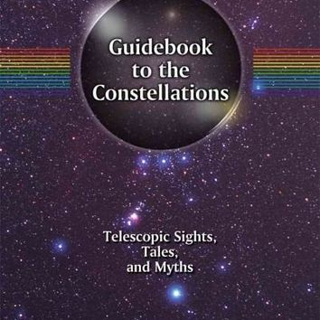 Guidebook to the Constellations (Patrick Moore's Practical Astronomy)