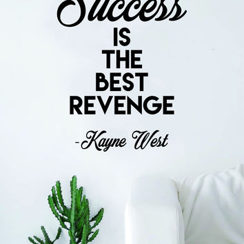 Kanye West Success is the Best Revenge Quote Wall Decal Sticker Room Art Vinyl Rap Hip Hop Lyrics Music Inspirational Yeezy