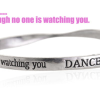 Fashion personality equilibrium bangle, the lettering bracelet (Dance as though no one is watching you.),a perfect gift !