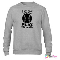 If You Cant Play Nice Play Softball Crewneck sweatshirtt
