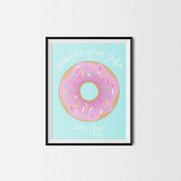 Donut Art Printable Sprinkle Your Life With Joy Hand Lettering 8x10 Instant Download