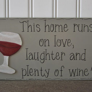 "Ready to Ship Hand Painted Wooden Gray Funny Wine Sign, ""This home runs on love, laughter and plenty of wine."""