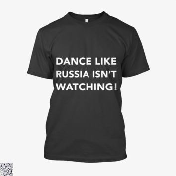 Dance Like Russia Isn't Watching!, Trump Shirt