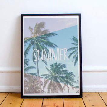Summer print, Summer Printable, Palm Tree Print, Tropical Print, Custom Poster Print, Photography Print, Wall Art, Summer quote printable