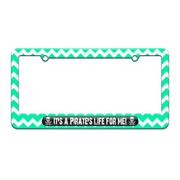 It's A Pirate's Life For Me - Skull Crossed Swords - License Plate Tag Frame - Teal Chevrons Design