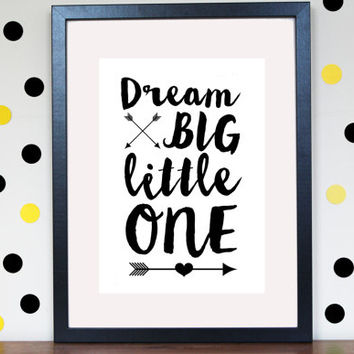 Dream Big Little One Arrow Printable - Customisable - Nursery Art - Monochrome Nursery - Arrow print - Playroom Decor - DIGITAL PRINTABLE