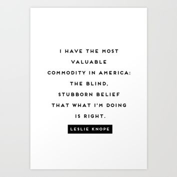 Blind Stubborn Belief - Leslie Knope Quote Art Print by Emma Deer