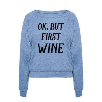 OK BUT FIRST WINE