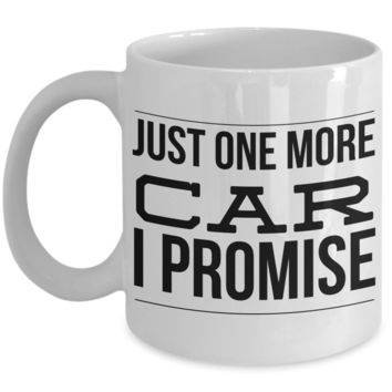 Just One More Car I Promise Collector Mug Ceramic Coffee Cup