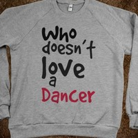Who doesnt love a dancer?