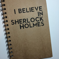 Sherlock Notebook, Sherlock Journal, I Believe in Sherlock Holmes, Journal, Notebook, Journal, gift, Sherlock, Diary, Fandom, Sketchbook